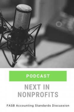 Podcast: Next in Nonprofits – FASB Accounting Standards Update Discussion
